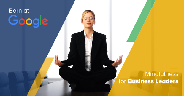 Mindfulness for Business Leaders: Achieve inner balance and become a more mindful leader